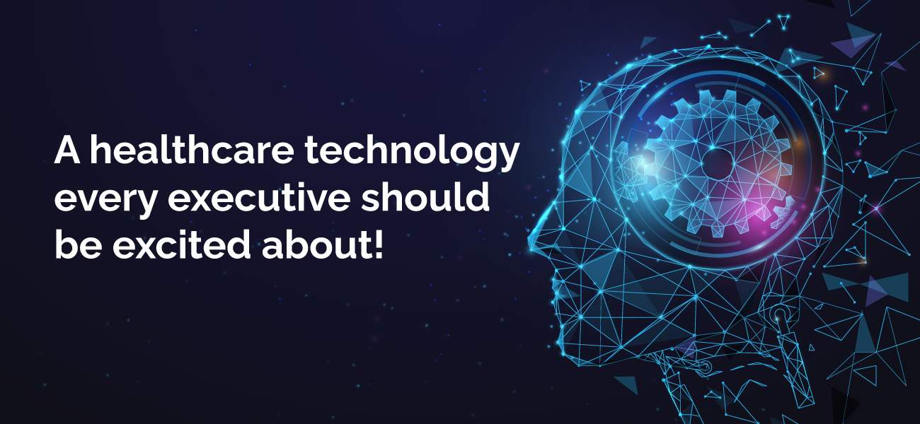 A-healthcare-technology-every-executive-should-be-excited-about!