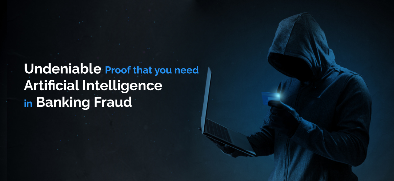 Artificial Intelligence in Banking Fraud